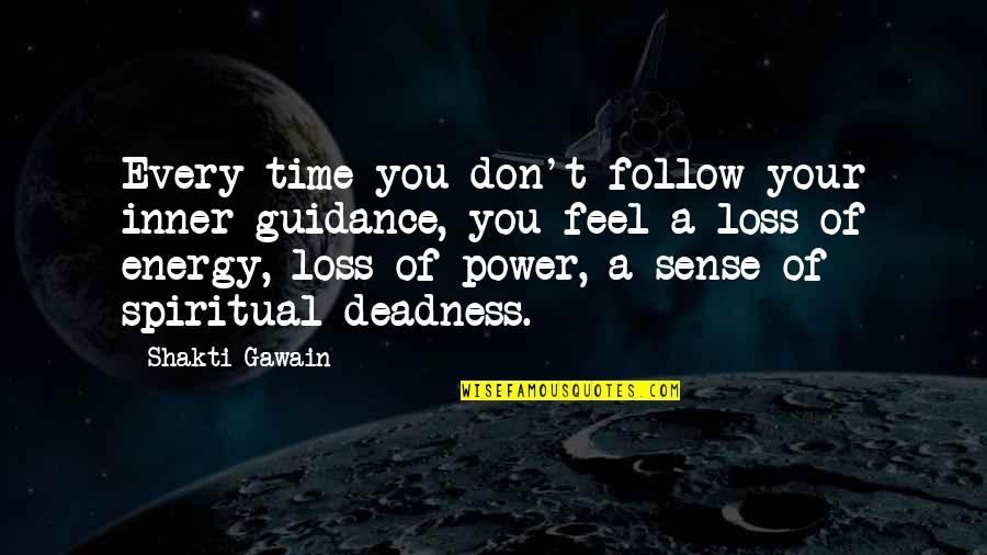 Gawain's Quotes By Shakti Gawain: Every time you don't follow your inner guidance,