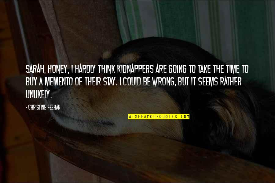 Gay Couple Wedding Quotes By Christine Feehan: Sarah, honey, I hardly think kidnappers are going