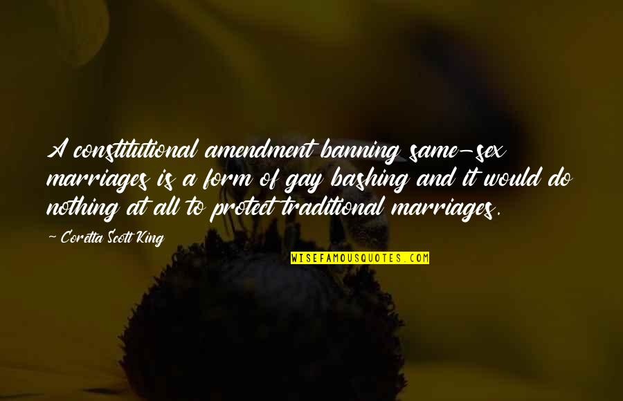 Gay Marriages Quotes By Coretta Scott King: A constitutional amendment banning same-sex marriages is a
