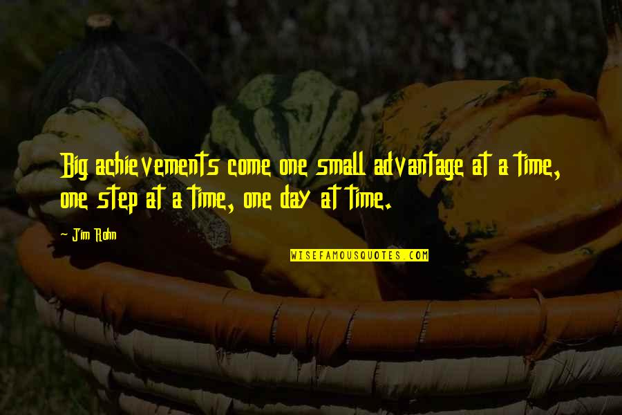 Gay Marriages Quotes By Jim Rohn: Big achievements come one small advantage at a