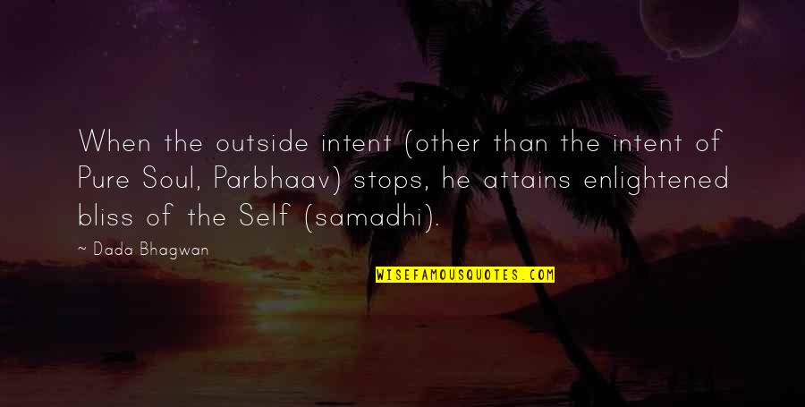 Gcmg Quotes By Dada Bhagwan: When the outside intent (other than the intent