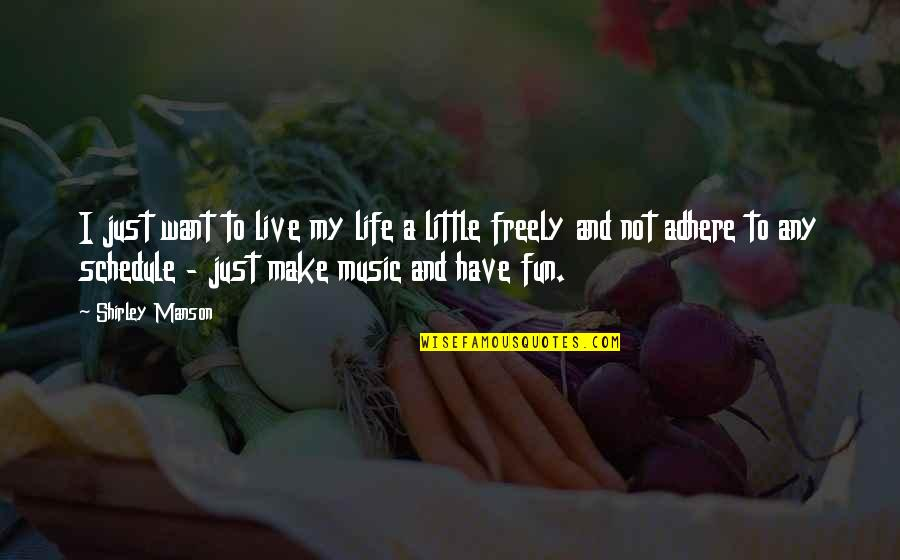 Ge Good Ending Quotes By Shirley Manson: I just want to live my life a
