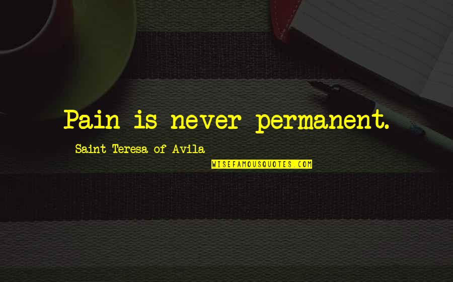 Gecko Car Insurance Quotes By Saint Teresa Of Avila: Pain is never permanent.