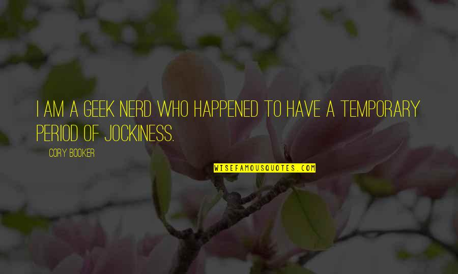 Geek Quotes By Cory Booker: I am a geek nerd who happened to