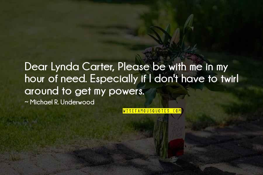 Geek Quotes By Michael R. Underwood: Dear Lynda Carter, Please be with me in