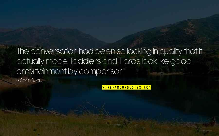 Geek Quotes By Sorin Suciu: The conversation had been so lacking in quality
