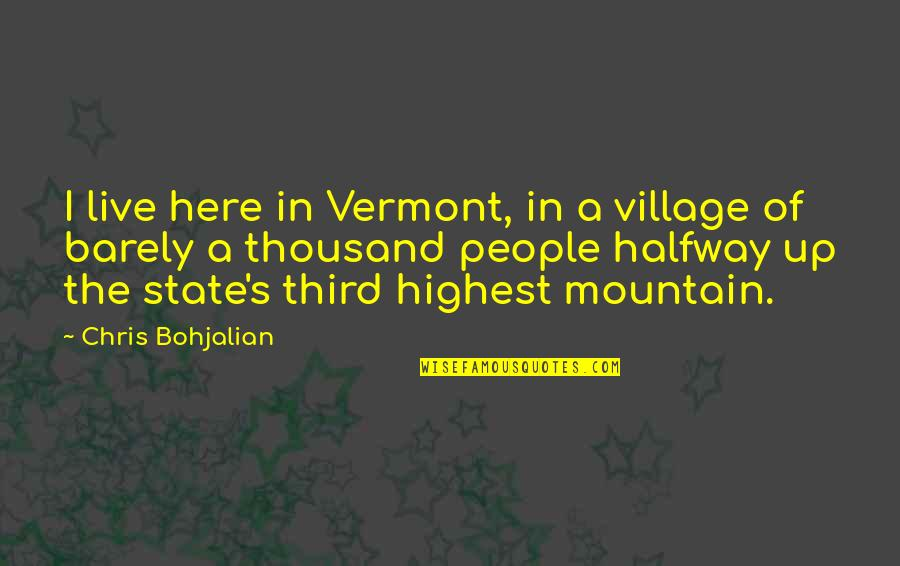 Gender Stereotypes In Advertising Quotes By Chris Bohjalian: I live here in Vermont, in a village