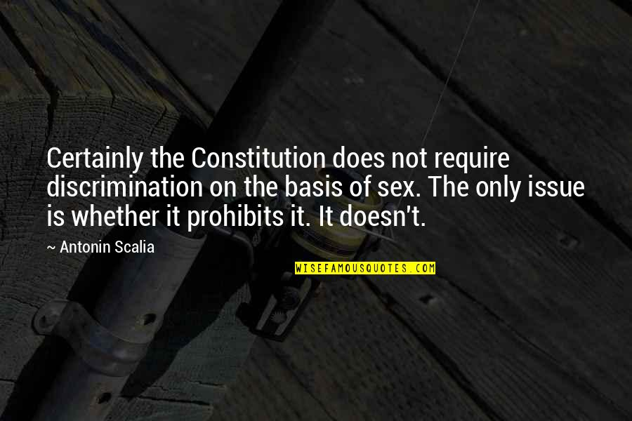 Generals Die In Bed Essay Quotes By Antonin Scalia: Certainly the Constitution does not require discrimination on