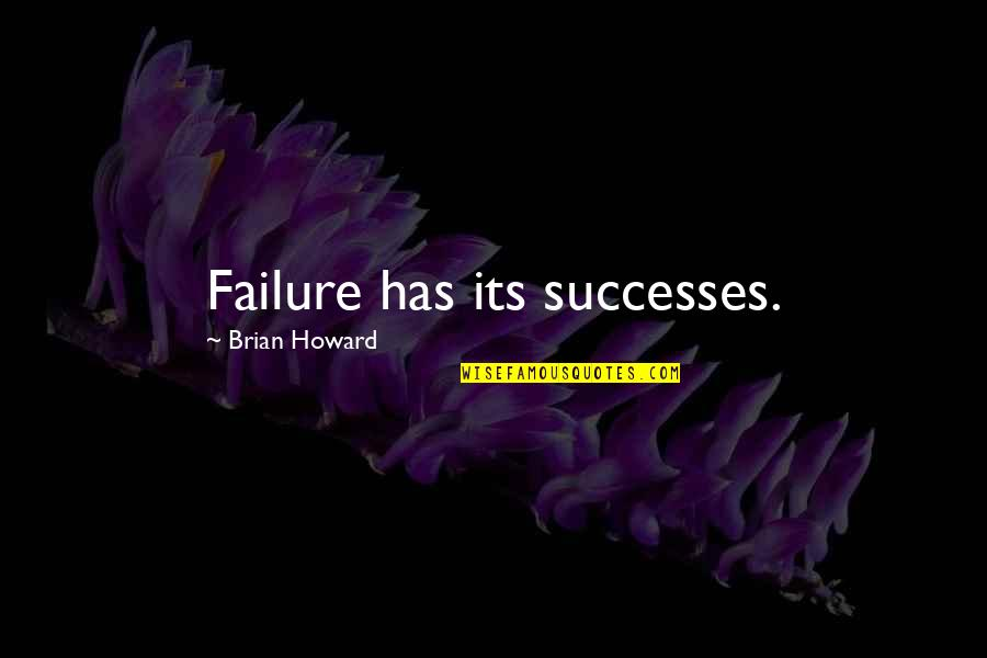 Generation Quotes By Brian Howard: Failure has its successes.