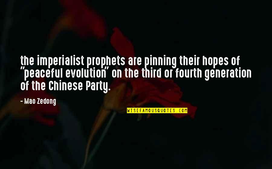 Generation Quotes By Mao Zedong: the imperialist prophets are pinning their hopes of