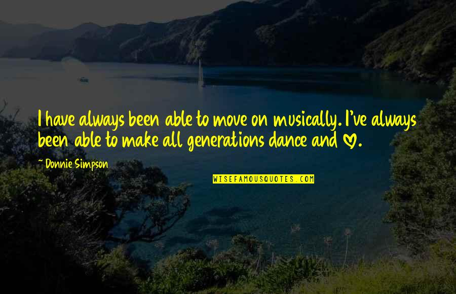 Generations Of Love Quotes By Donnie Simpson: I have always been able to move on