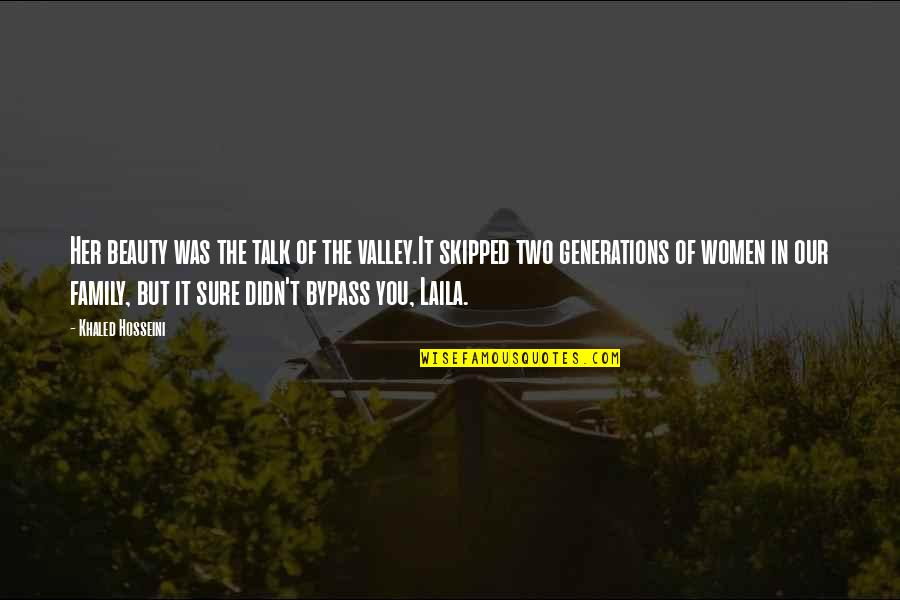 Generations Of Love Quotes By Khaled Hosseini: Her beauty was the talk of the valley.It