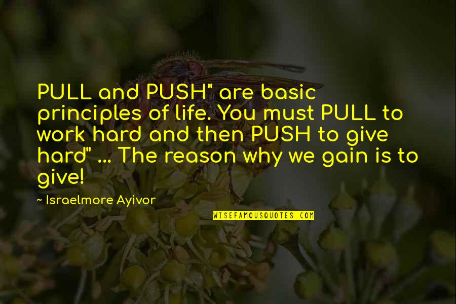 """Generosity Life Quotes By Israelmore Ayivor: PULL and PUSH"""" are basic principles of life."""