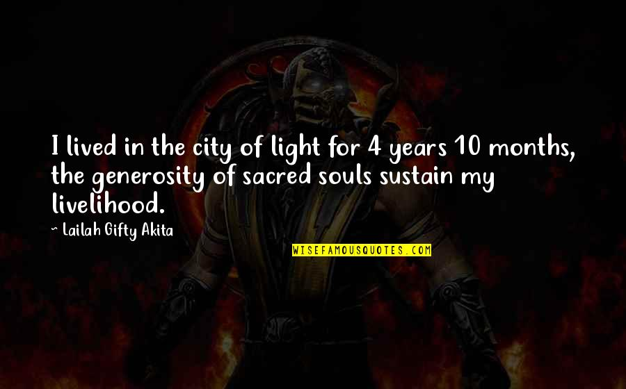 Generosity Life Quotes By Lailah Gifty Akita: I lived in the city of light for
