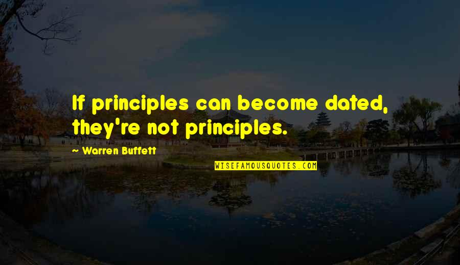 Generosity Life Quotes By Warren Buffett: If principles can become dated, they're not principles.