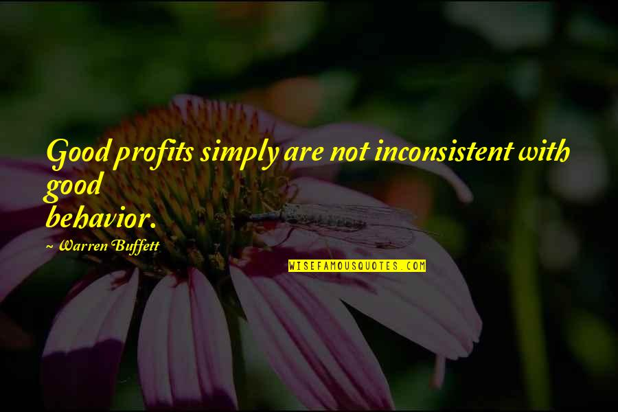 Generosity Life Quotes By Warren Buffett: Good profits simply are not inconsistent with good