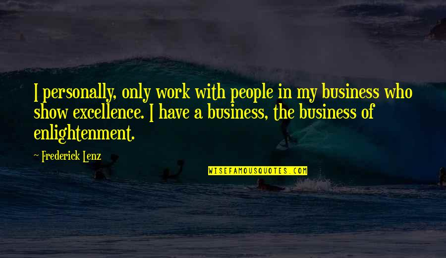 Genieva Quotes By Frederick Lenz: I personally, only work with people in my