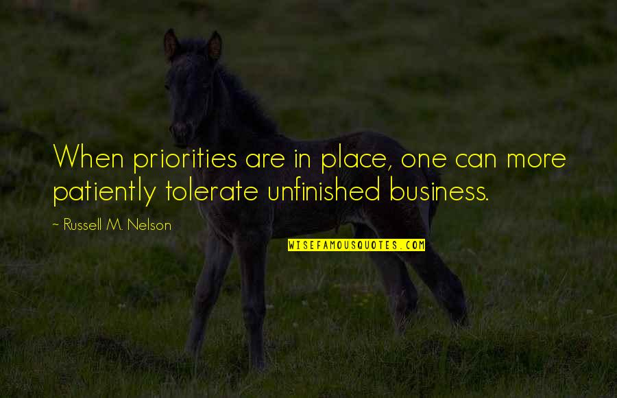 Gents Quotes By Russell M. Nelson: When priorities are in place, one can more