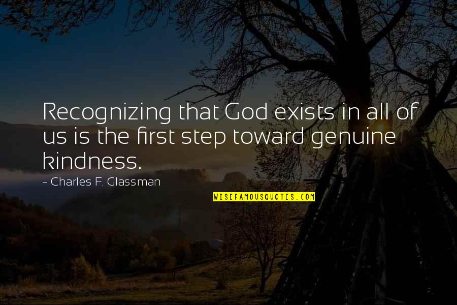 Genuine Love Quotes By Charles F. Glassman: Recognizing that God exists in all of us