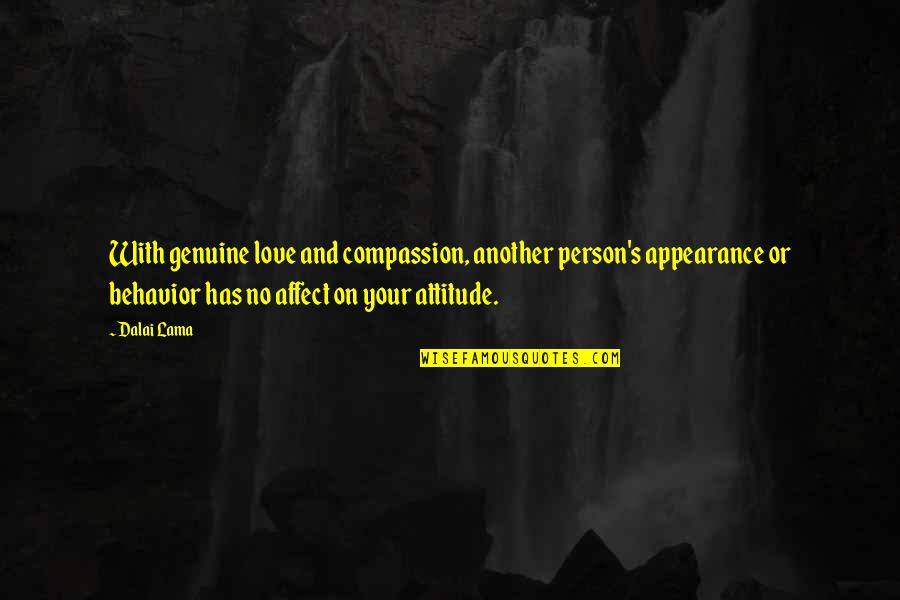Genuine Love Quotes By Dalai Lama: With genuine love and compassion, another person's appearance