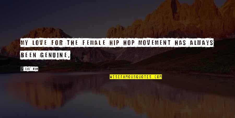Genuine Love Quotes By Lil' Kim: My love for the female hip hop movement
