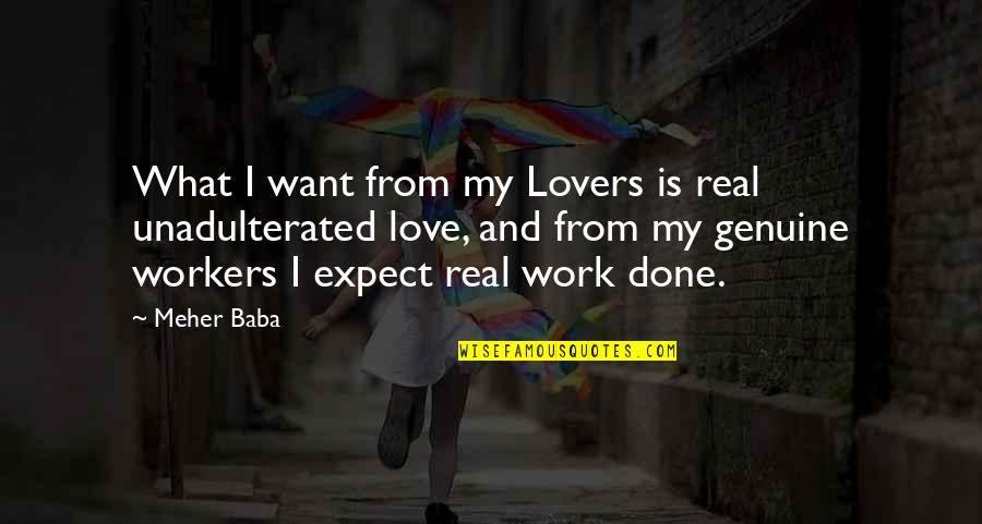 Genuine Love Quotes By Meher Baba: What I want from my Lovers is real