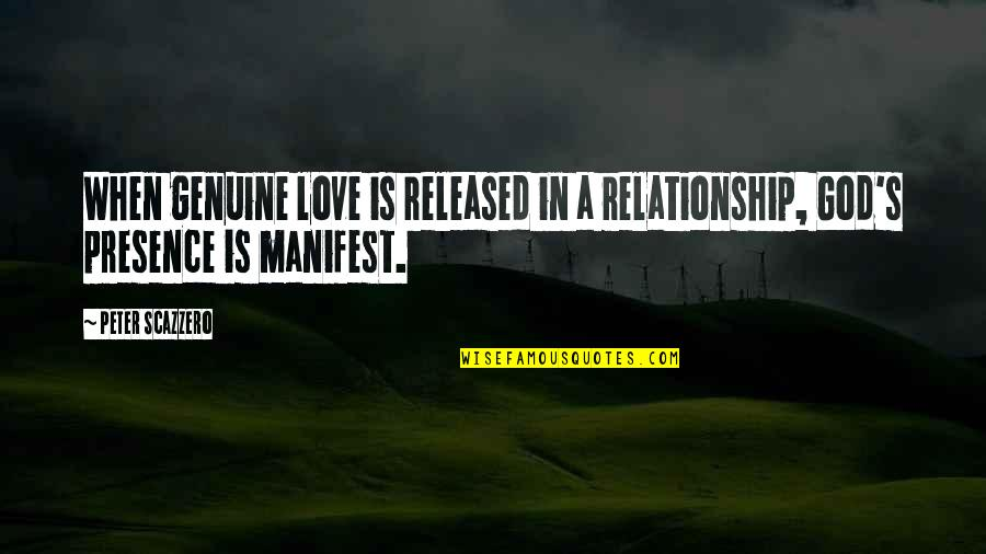 Genuine Love Quotes By Peter Scazzero: When genuine love is released in a relationship,