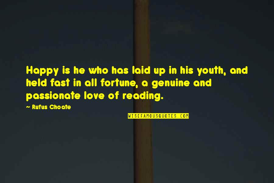 Genuine Love Quotes By Rufus Choate: Happy is he who has laid up in