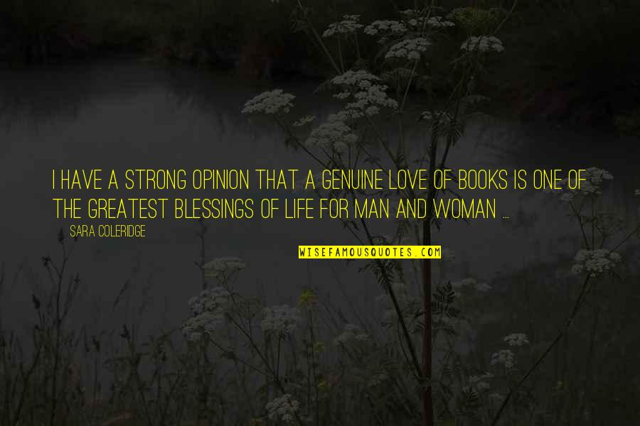 Genuine Love Quotes By Sara Coleridge: I have a strong opinion that a genuine