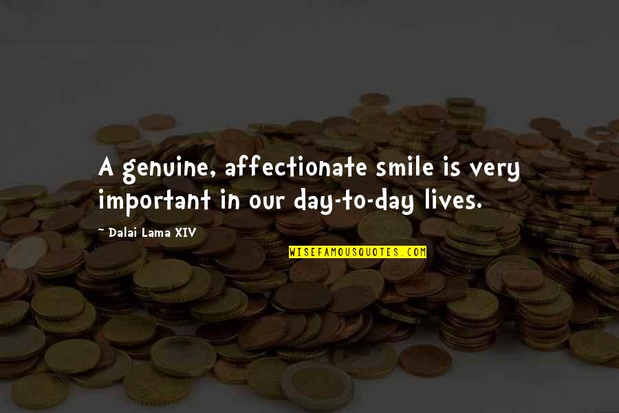 Genuine Smile Quotes By Dalai Lama XIV: A genuine, affectionate smile is very important in