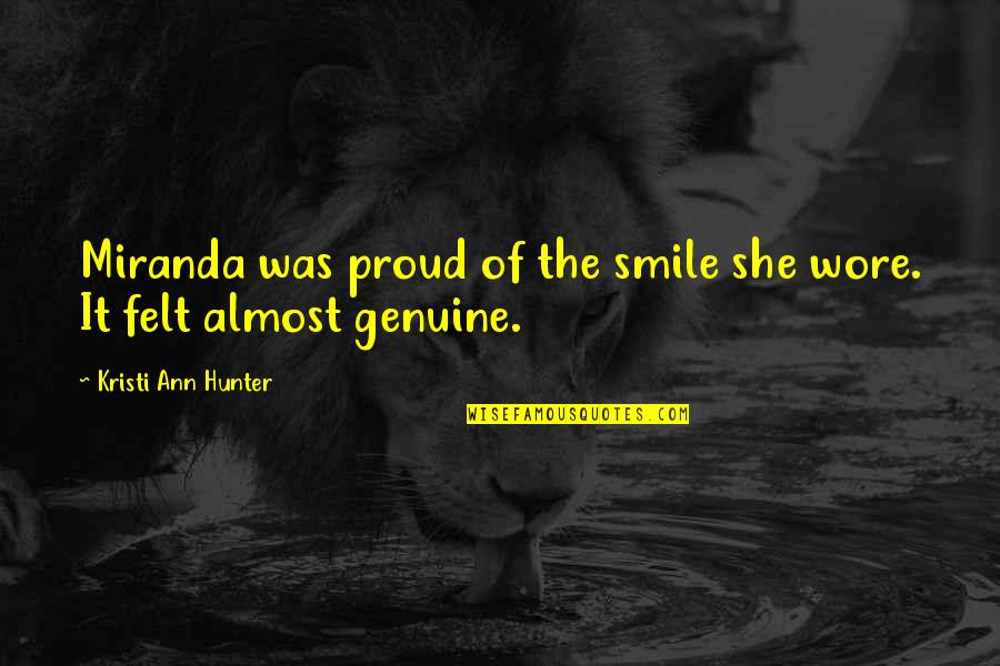Genuine Smile Quotes By Kristi Ann Hunter: Miranda was proud of the smile she wore.