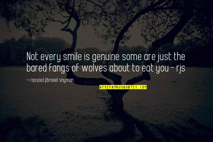 Genuine Smile Quotes By Rassool Jibraeel Snyman: Not every smile is genuine some are just