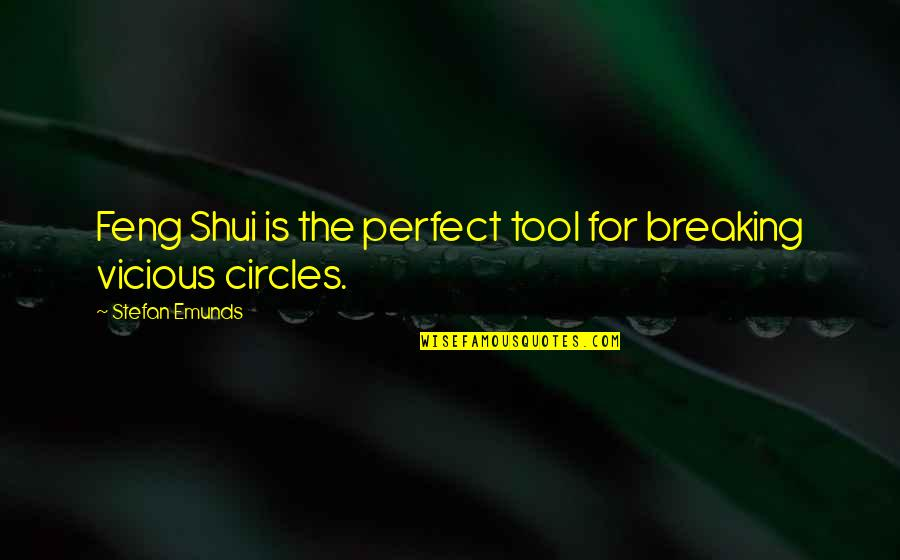 Geomancy Quotes By Stefan Emunds: Feng Shui is the perfect tool for breaking