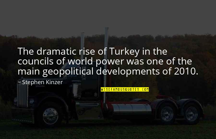 Geopolitical Quotes By Stephen Kinzer: The dramatic rise of Turkey in the councils