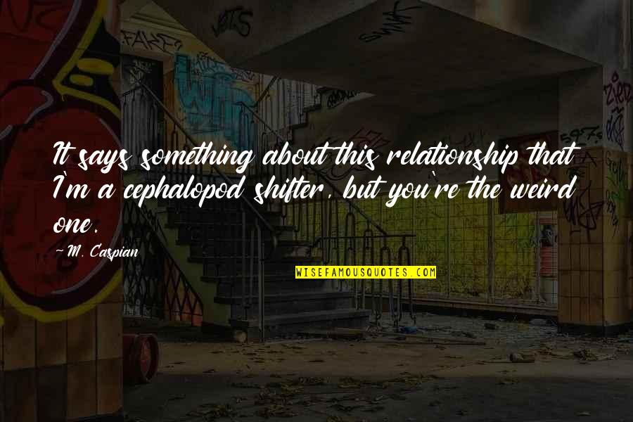 Georg Friedrich Handel Quotes By M. Caspian: It says something about this relationship that I'm