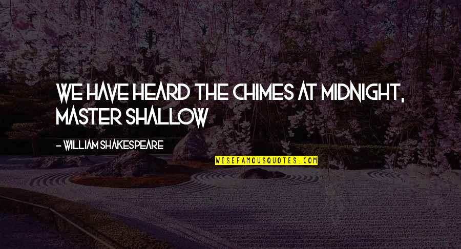George Bernard Shaw Funny Quotes By William Shakespeare: We have heard the chimes at midnight, Master