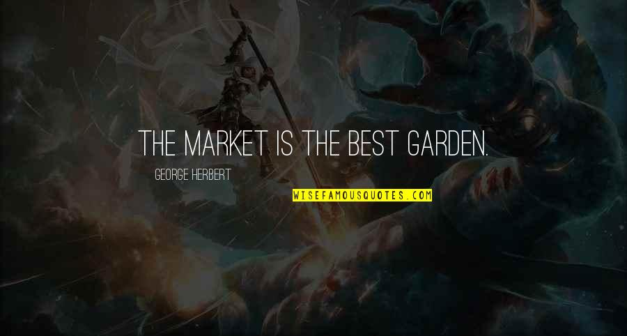 George Herbert Quotes By George Herbert: The market is the best garden.
