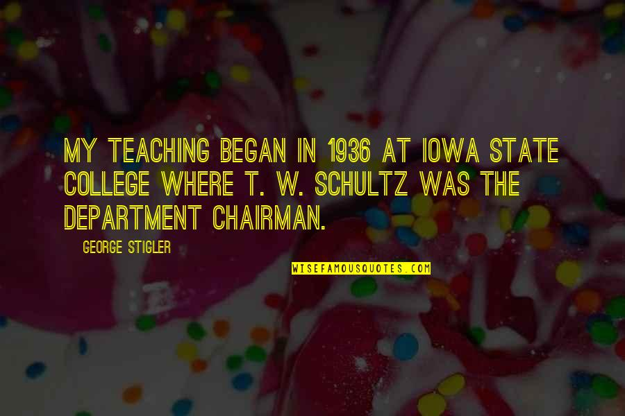 George Stigler Quotes By George Stigler: My teaching began in 1936 at Iowa State