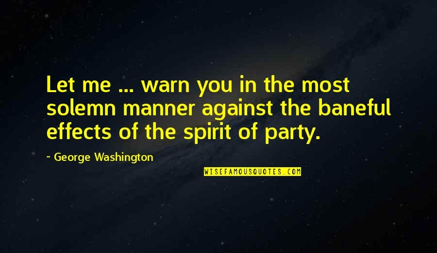 George Washington Quotes By George Washington: Let me ... warn you in the most