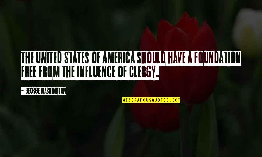 George Washington Quotes By George Washington: The United States of America should have a