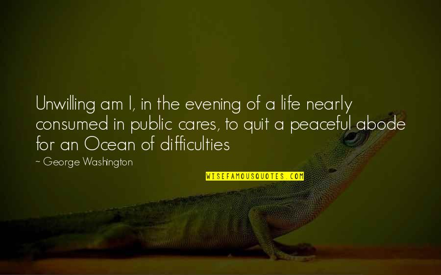 George Washington Quotes By George Washington: Unwilling am I, in the evening of a