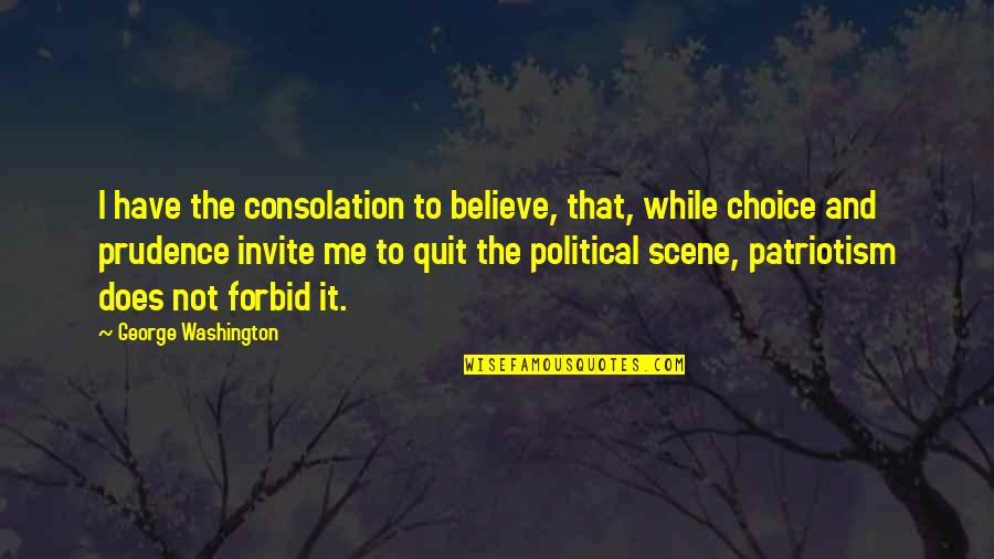 George Washington Quotes By George Washington: I have the consolation to believe, that, while