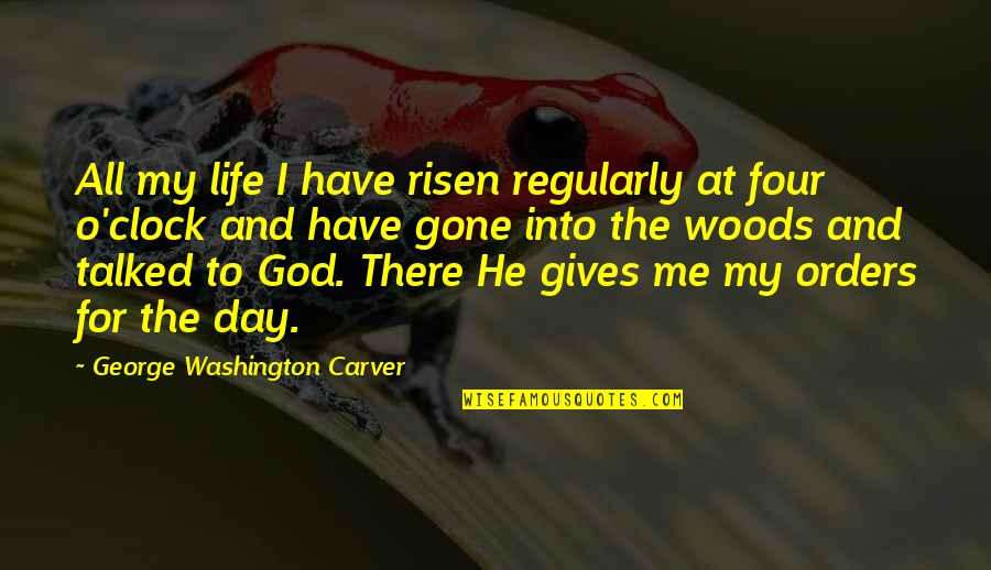 George Washington Quotes By George Washington Carver: All my life I have risen regularly at
