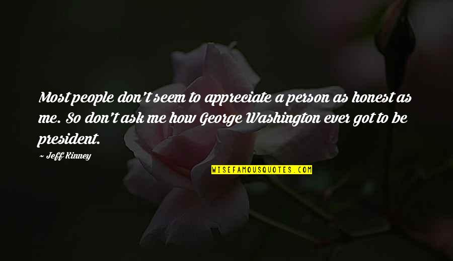 George Washington Quotes By Jeff Kinney: Most people don't seem to appreciate a person