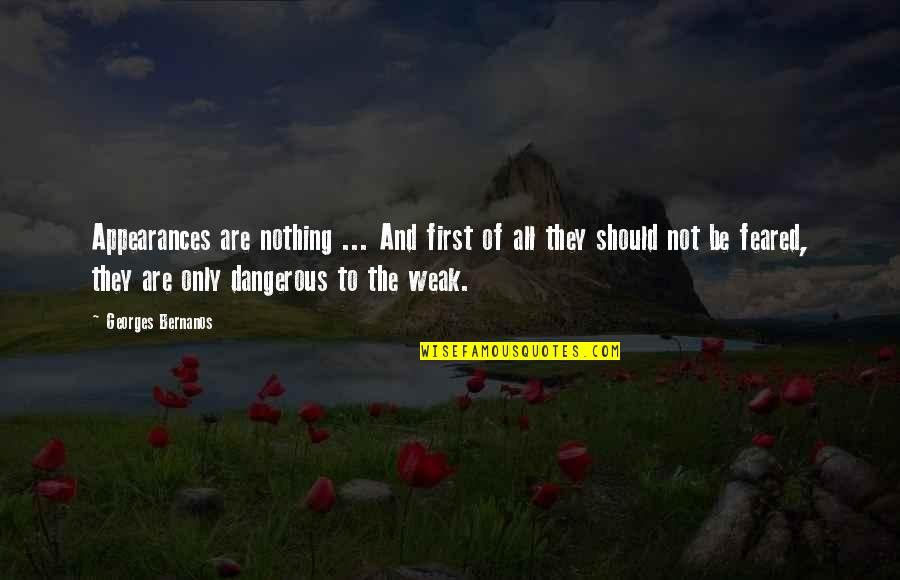 Georges Bernanos Quotes By Georges Bernanos: Appearances are nothing ... And first of all
