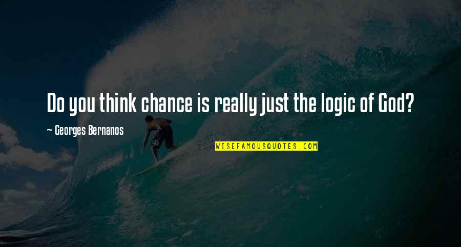 Georges Bernanos Quotes By Georges Bernanos: Do you think chance is really just the