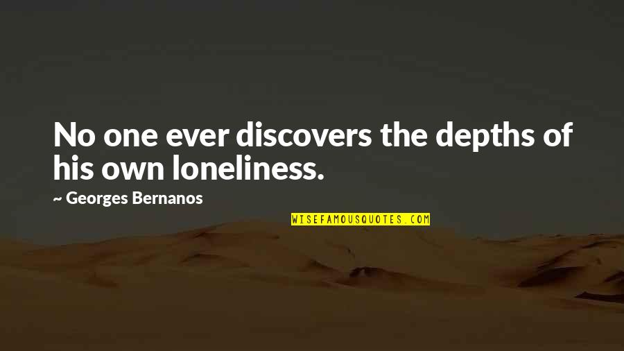 Georges Bernanos Quotes By Georges Bernanos: No one ever discovers the depths of his