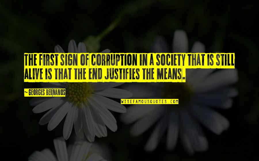 Georges Bernanos Quotes By Georges Bernanos: The first sign of corruption in a society