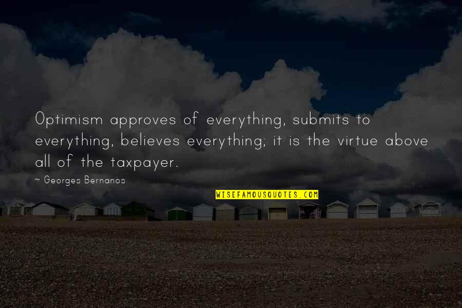 Georges Bernanos Quotes By Georges Bernanos: Optimism approves of everything, submits to everything, believes