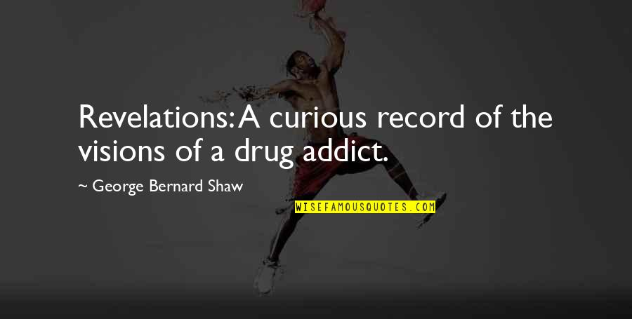 Georges Khabbaz Quotes By George Bernard Shaw: Revelations: A curious record of the visions of